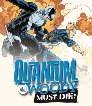 QUANTUM AND WOODY MUST DIE!